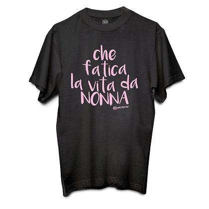 T-shirt CHE FATICA LA VITA DA NONNA