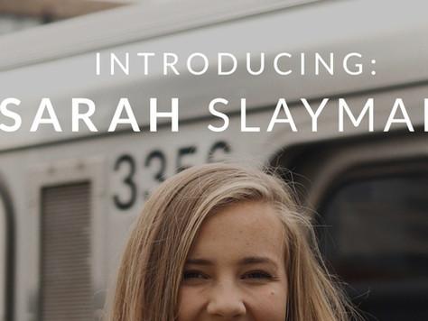 Introducing: Sarah Slayman