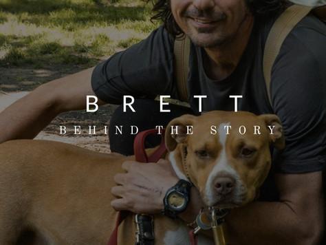 Brett | Behind the Story