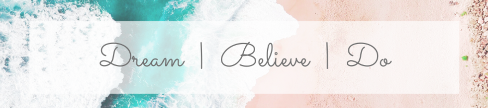 Dream | Believe | Do.png