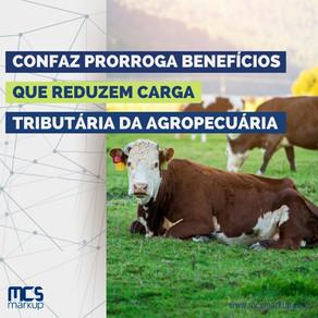 Confaz prorroga benefícios que reduzem carga tributária da agropecuária