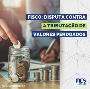 Fisco: disputa contra a tributação de valores perdoados