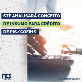 STF analisará conceito de insumo para crédito de PIS/Cofins