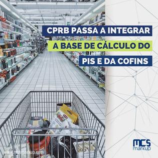 CPRB passa a integrar a base de cálculo do PIS e da Cofins