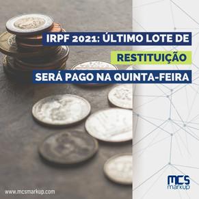 IRPF 2021: Último lote de restituição será pago na quinta-feira
