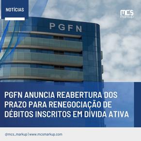 PGFN anuncia reabertura dos prazo para renegociação de débitos inscritos em dívida ativa