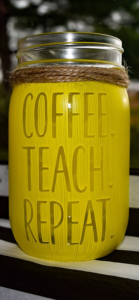 Finished Coffee Teach Repeat Premium Jar