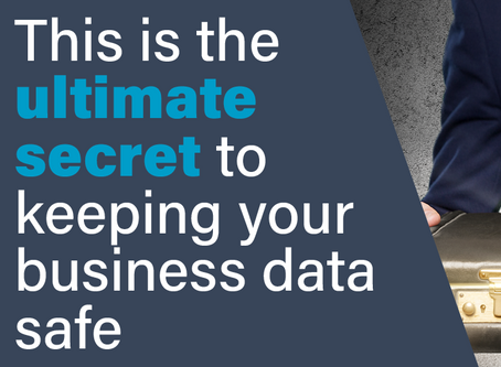 This is the ultimate secret to keeping your business data safe