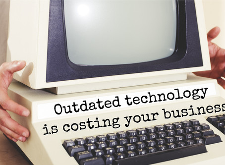 Outdated technology is costing your business