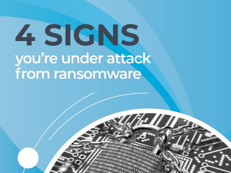 4 signs you're under attack from ransomware
