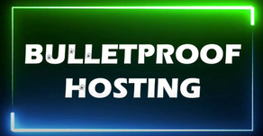 WHAT IS A BULLETPROOF HOSTING ?