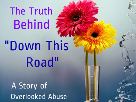 Down This Road: A Story of Overlooked Abuse