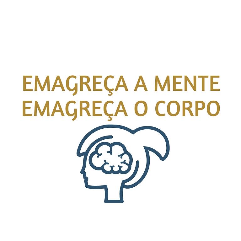 """Curso """"EMAGREÇA A MENTE, EMAGREÇA O CORPO"""""""