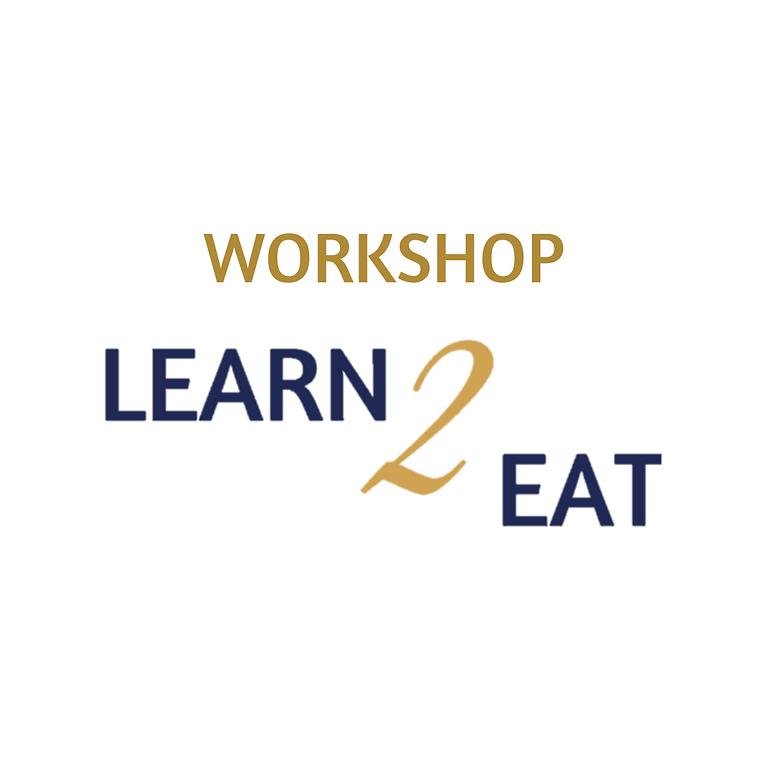 WORKSHOP   LEARN2EAT