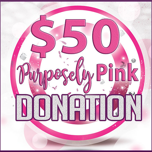 $50 Purposely Pink Donation for Holy Cross Breast Health Program