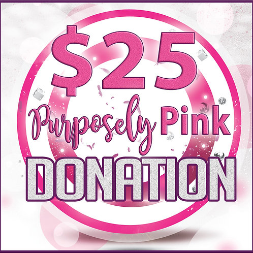 $25 Purposely Pink Donation for Holy Cross Breast Health Program
