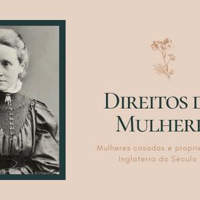 Direitos das mulheres casadas na Inglaterra do Século XIX - A Married Women Property Act de 1882