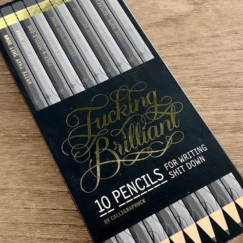 """""""Fucking Brilliant"""" Pencils"""