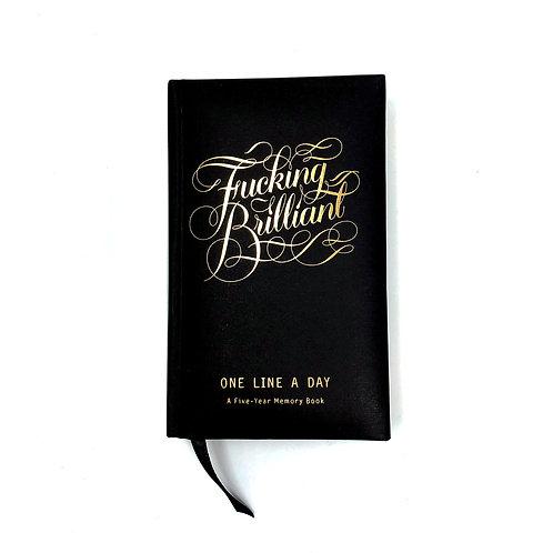 Fucking Brilliant  5 yr Journal