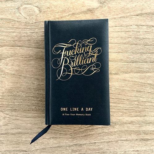 """Fucking Brilliant"" 5 Year Journal"