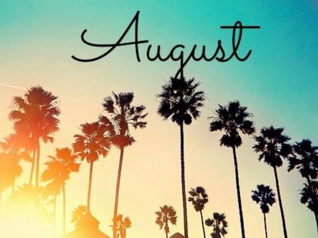 August Schedule! :)