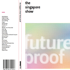 FUTURE PROOF SINGAPORE ART MUSEUM EMERGING ARTISTS