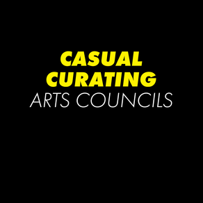 Casual Curating Arts Councils