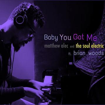 Baby You Got Me - Single