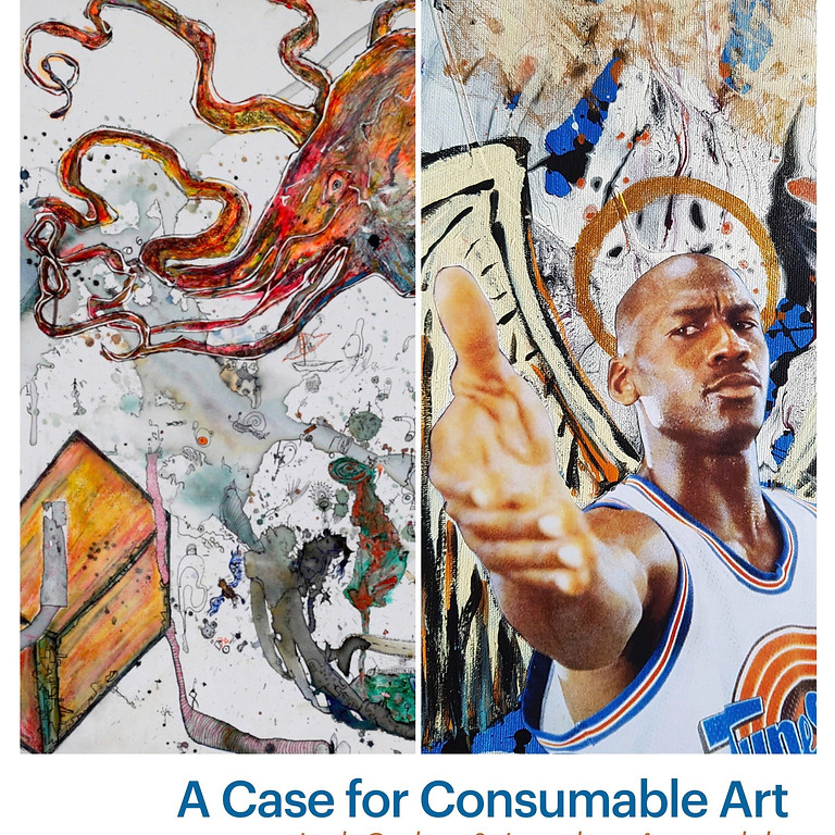 Art exhibition: A case for consumable art **POSTPONED until MAY 2022**