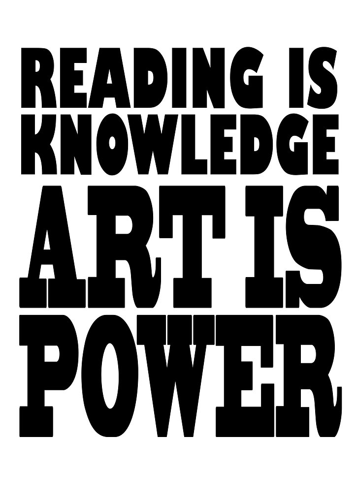 Reading is knowledge Art is power