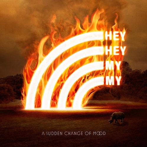 "HEY HEY MY MY      ""A Sudden Change of Mood"" (CD)"