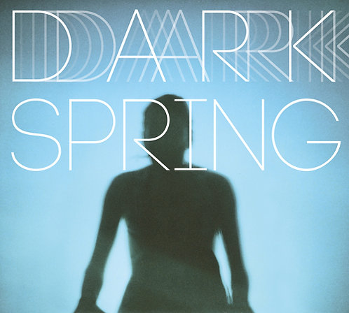 "COMING SOON ""Dark Spring"" (CD)"