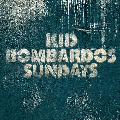"KID BOMBARDOS ""Sundays"" (CD)"