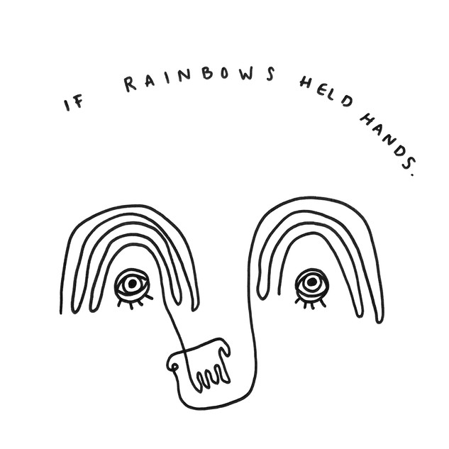 If Rainbows Held Hands