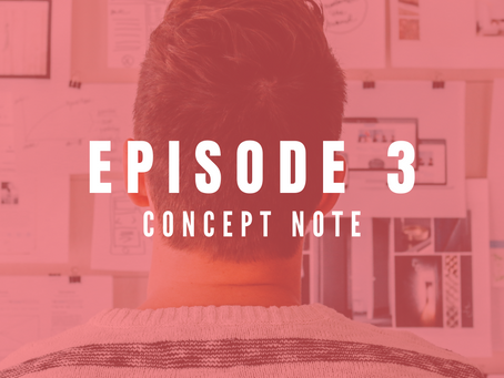 EPISODE 3: How to create a compelling concept note