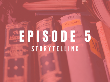EPISODE 5: Why stories matter