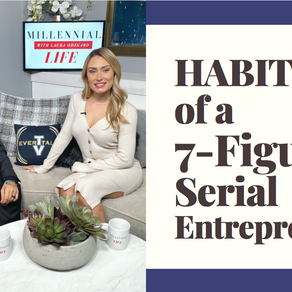 Habits of a 7-Figure Serial Entrepreneur