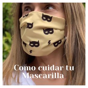 Cómo cuidar de tu Mascarilla