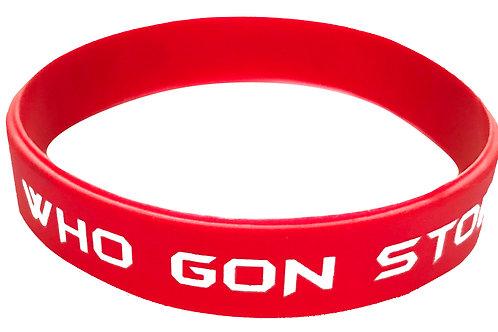 Who Gon Stop Me Wrist Band