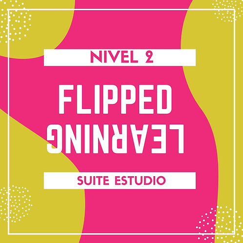 FLIPPED LEARNING NIVEL AVANZADO