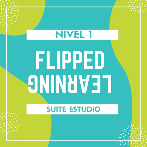 FLIPPED LEARNING NIVEL INICIAL