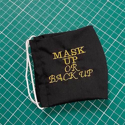Mask up or Back up Facemask