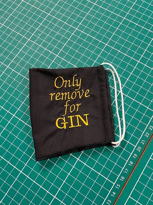 Only remove for Gin Facemask (words can be changed)