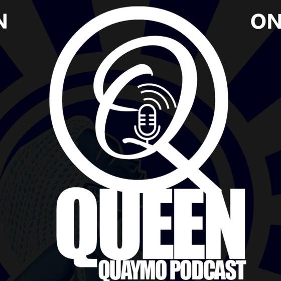 Queen Quaymo Podcast
