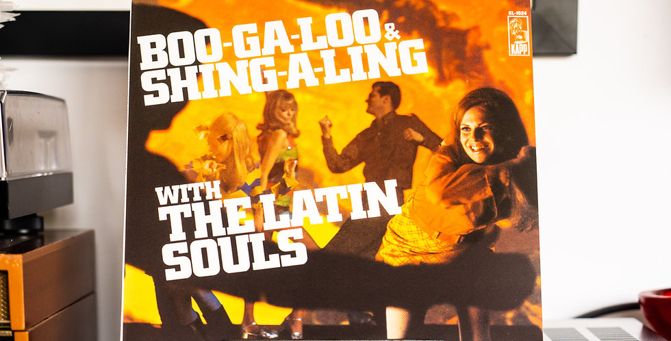 The Latin Souls ‎– Boo-Ga-Loo And Shing-A-Ling (LP)