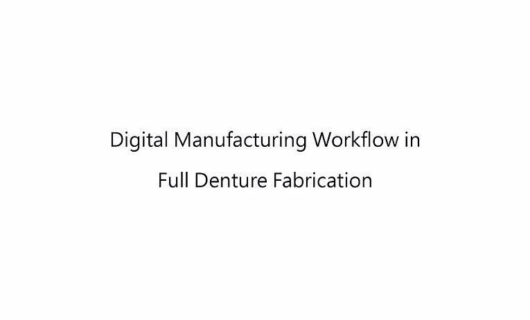 Digital manufacturing workflow in full denture fabrication