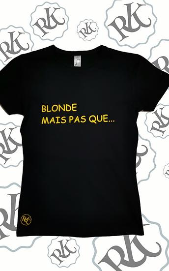 T-Shirt Humour Blonde.. / Marque ROKTOPODE de Roka La Poulpe avec ROKA CONCEPTS - BOUTIQUE CADEAU INSOLITE- YVERDON-LES-BAINS