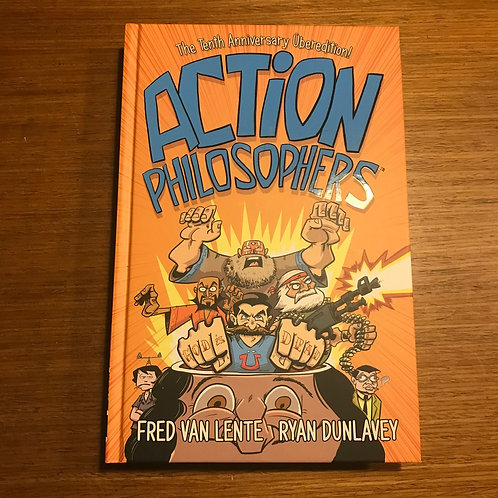 Action Philosophers 10th Anniversary Über Edition! hardcover