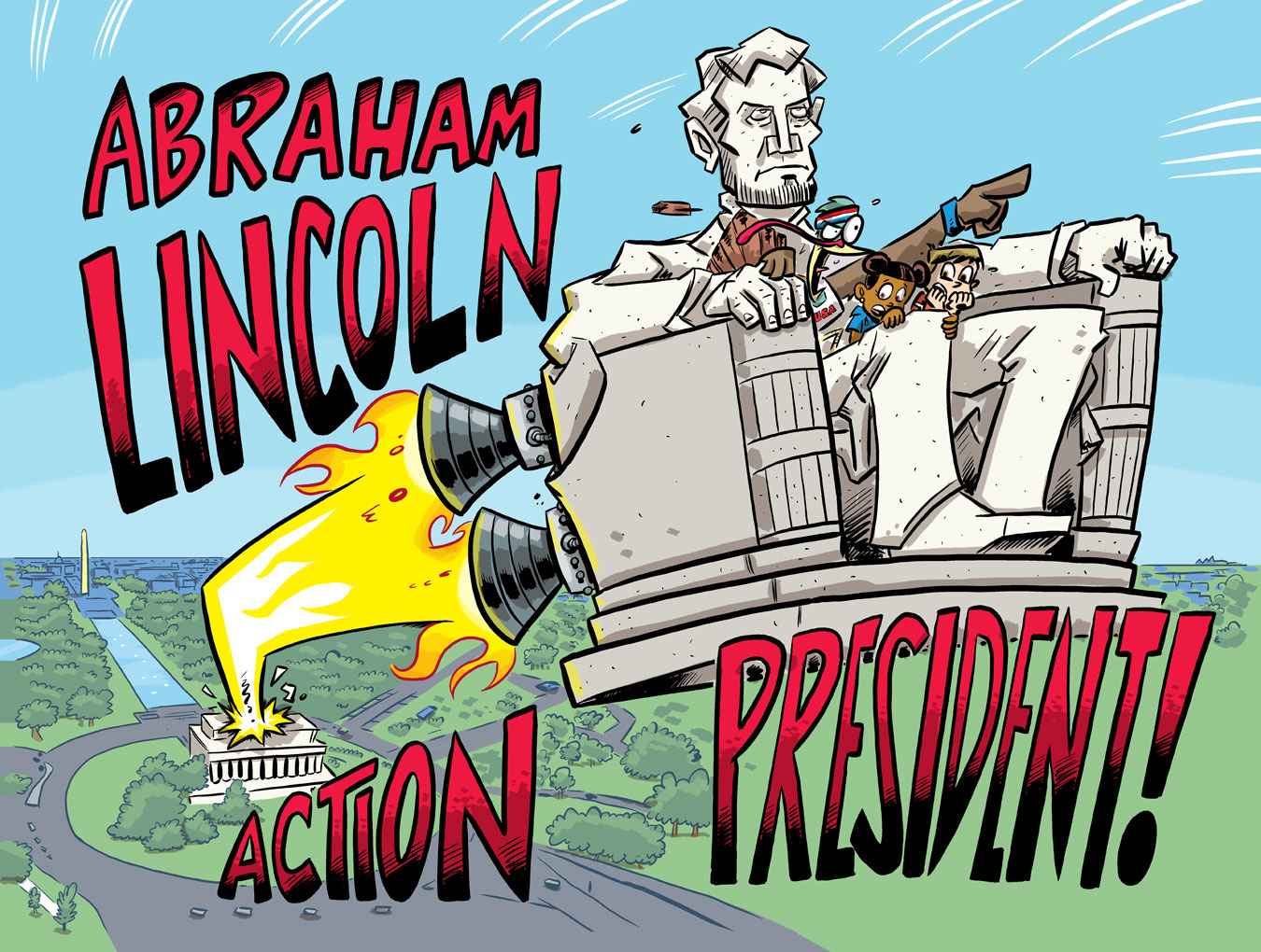 Action President: Abraham Lincoln