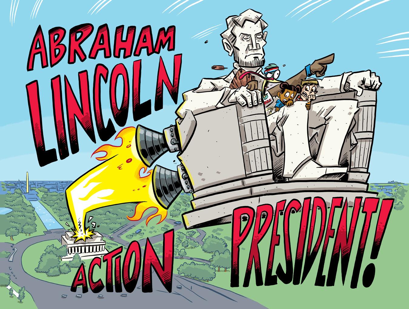 Action President: Abraham Lincoln